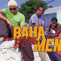 Baha Men – Who Let The Dogs Out