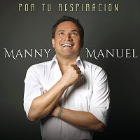 Manny Manuel – Por Tu Respiración