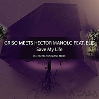 Griso meets. Hector Manolo – Save My Life