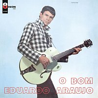 Eduardo Araujo – O Bom