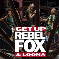 Rebelfox, Loona – Get Up