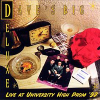 Dave's Big Deluxe – Live At The University High Prom '97