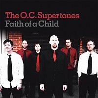 O.C. Supertones – Faith Like A Child