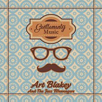 Art Blakey, The Jazz Messengers – Gentlemanly Music
