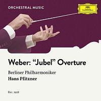 """Berliner Philharmoniker, Hans Pfitzner – Weber: """"Jubel"""" - Overture, Op. 59"""