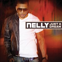 Nelly – Just A Dream