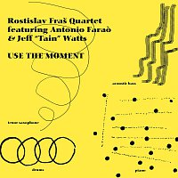 "Rostislav Fraš Quartet feat. Antonio Farao & Jeff ""Tain"" Watts – Use The Moment"