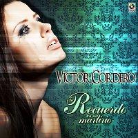 Victor Cordero – Tu Recuerdo Es Martirio