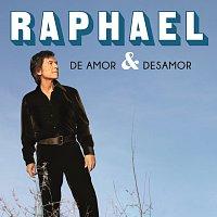 Raphael – De Amor & Desamor