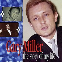 Gary Miller – The Story Of My Life: The Pye Anthology