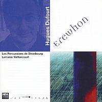 Les Percussions De Strasbourg, Lorraine Vaillancourt – H. Dufourt - Erewhon