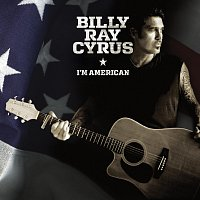 Billy Ray Cyrus – I'm American