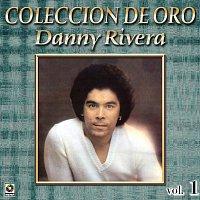 Danny Rivera – Colección De Oro: Mis Canciones Para Ti, Vol. 1