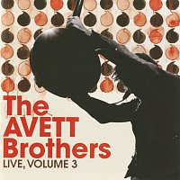 The Avett Brothers – Live, Vol. 3 [Live At Bojangles' Coliseum/2009]