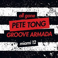 Groove Armada – All Gone Pete Tong & Groove Armada Miami '12