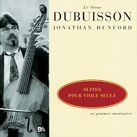 Jonathan Dunford – Dubuisson - Suites pour viole seule en gammes montantes