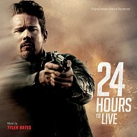 Tyler Bates – 24 Hours To Live [Original Motion Picture Soundtrack]