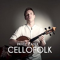 Pavel Čadek – Cellofolk