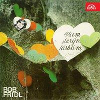 Bob Frídl – Všem starým láskám