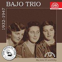 Bajo trio – Historie psaná šelakem - Bajo trio: My jsme tři sestřičky (nahrávky z let 1932-1947)