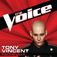 Tony Vincent – Faithfully [The Voice Performance]