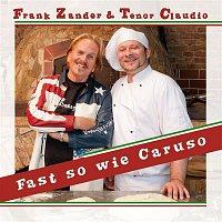 Frank Zander, Tenor Claudio – Fast so wie Caruso