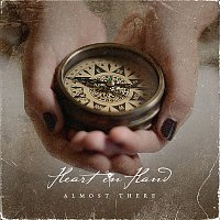 Heart In Hand – Almost There