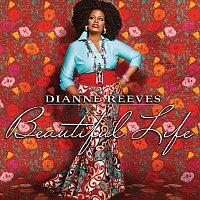 Dianne Reeves – Beautiful Life