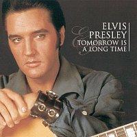 Elvis Presley – Tomorrow Is A Long Time