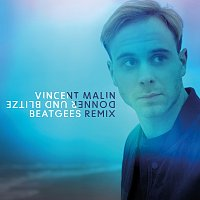 Vincent Malin – Donner und Blitze [Beatgees Remix]
