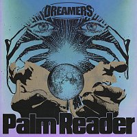 DREAMERS – Palm Reader