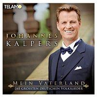 Johannes Kalpers – Mein Vaterland (Die groszten deutschen Volkslieder)