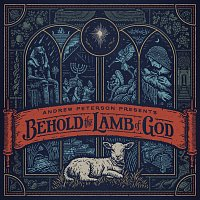 Andrew Peterson – Behold The Lamb Of God