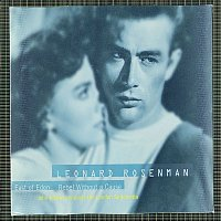 John Adams, London Sinfonietta – The Film Music Of Leonard Rosenman: East Of Eden, Rebel Without A Cause