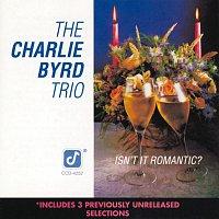 The Charlie Byrd Trio – Isn't It Romantic?