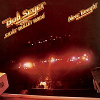 Bob Seger & The Silver Bullet Band – Nine Tonight [Live/Remastered]