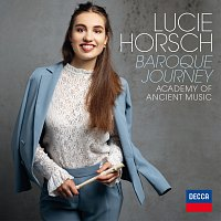 Lucie Horsch, The Academy of Ancient Music, Bojan Čičić – Baroque Journey