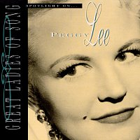 Peggy Lee – Great Ladies Of Song / Spotlight On Peggy Lee