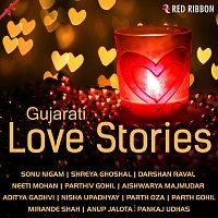 Darshan Raval, Sonu Nigam, Parthiv Gohil, Shreya Ghoshal – Gujarati Love Stories