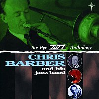 Chris Barber – The Pye Jazz Anthology: Chris Barber and His Jazz Band