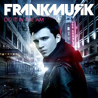 Frankmusik – Do It In The AM