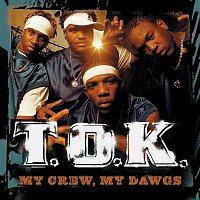 T.O.K. – My Crew, My Dawgs