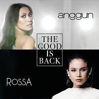 Anggun, Rossa – The Good Is Back