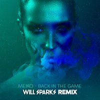 Meiko – Back In The Game [Will Sparks Remix]