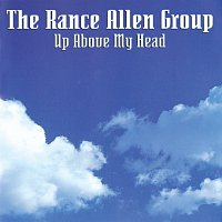 Rance Allen Group – Up Above My Head