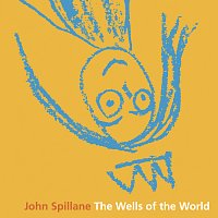 John Spillane – The Wells Of The World
