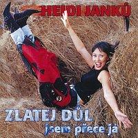 Heidi Janků – Zlatej důl - jsem přece já