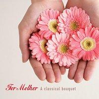 Různí interpreti – For Mother - A Classic Bouquet