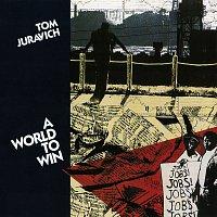 Tom Juravich – A World To Win