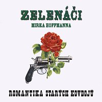 Zelenáči Mirka Hoffmanna – Romantika starých kovbojů